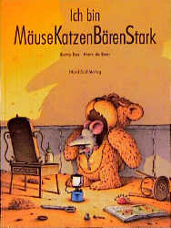 Ich bin MäuseKatzenBärenStark - Burny Bos