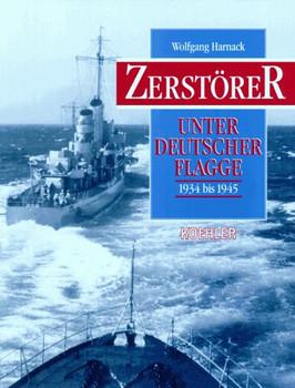 Zerstörer unter deutscher Flagge 1934 bis 1945 - Wolfgang Harnack