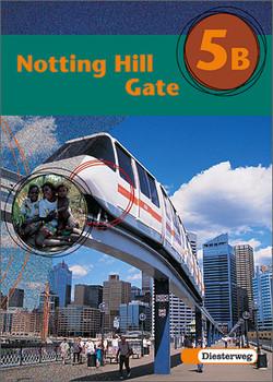 Notting Hill Gate - Neubearbeitung. Lehrwerk für den Englischunterricht: Notting Hill Gate 5 B. Textbook: Gesamtschule