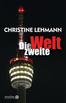 Die zweite Welt - Christine Lehmann  [Taschenbuch]