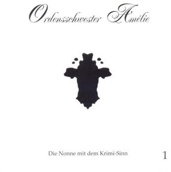 Ordensschwester Amelie - Spurlos verschwunden (01)