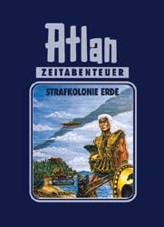 Atlan Zeitabenteuer - Band 5: Strafkolonie Erde