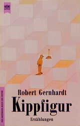 Kippfigur. - Robert Gernhardt