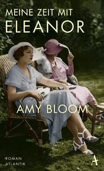 Meine Zeit mit Eleanor - Amy Bloom  [Gebundene Ausgabe]