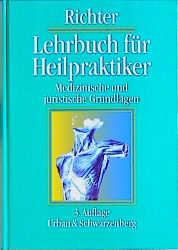 Lehrbuch für Heilpraktiker. Medizinische und juristische Grundlagen - Isolde Richter