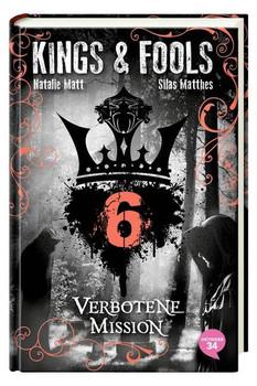 Kings & Fools: Band 6 - Verbotene Mission - Natalie Matt & Silas Matthes [Gebundene Ausgabe]