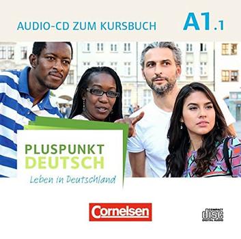 Pluspunkt Deutsch - Leben in Deutschland: A1: Teilband 1 - Audio-CD zum Kursbuch - Joachim Schote