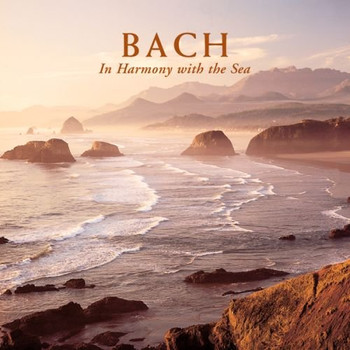 Various - Bach - In Harmony with the Sea