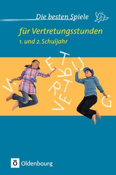 Die besten Spiele für Vertretungsstunden: 1. bis 2. Schuljahr - Friedl, Johanna