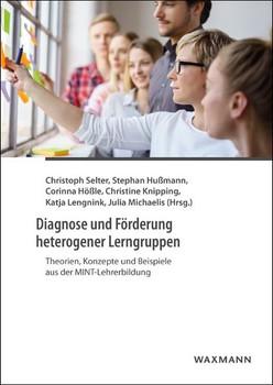 Diagnose und Förderung heterogener Lerngruppen. Theorien, Konzepte und Beispiele aus der MINT-Lehrerbildung [Taschenbuch]