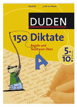 150 Diktate 5. bis 10. Klasse. Texte und Regeln zum Üben (Lernmaterialien)