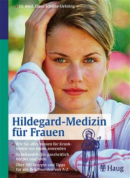Hildegard-Medizin für Frauen - Claus Schulte-Uebbing