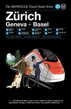 The Monocle Travel Guide to Zürich Basel Geneva. The Monocle Travel Guide Series - Monocle  [Gebundene Ausgabe]