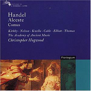 Emma Kirkby - Händel - Alceste · Comus / Kirkby · Nelson · Kwella · Cable · Elliott · Thomas · AAM · Hogwood