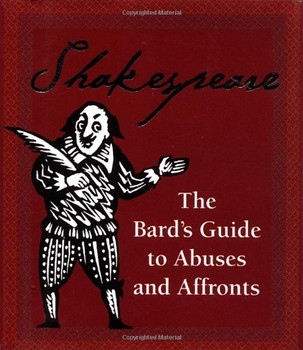 Shakespeare: The Bard's Guide to Abuses and Affronts (Running Press Miniature Editions) - Shakespeare, William
