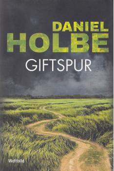 Giftspur - Daniel Holbe [Taschenbuch, Weltbild]