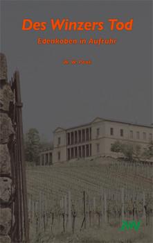 Des Winzers Tod: Edenkoben in Aufruhr - Pook, W W