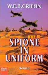 Spione in Uniform - W. E. B. Griffin