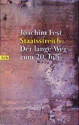 Staatsstreich: Der lange Weg zum 20. Juli - Joachim Fest