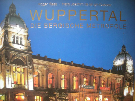 WUPPERTAL - Die Bergische Metropole - Hans J de Bruyn-Ouboter