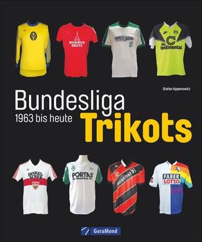 info for a9183 d4ea7 Bundesliga-Trikots. 1963 bis heute - Stefan Appenowitz [Gebundene Ausgabe]
