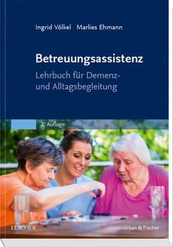 Betreuungsassistenz. Lehrbuch für Demenz- und Alltagsbegleitung - Ingrid Völkel [Taschenbuch]