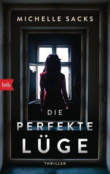 Die perfekte Lüge. Thriller - Michelle Sacks  [Taschenbuch]