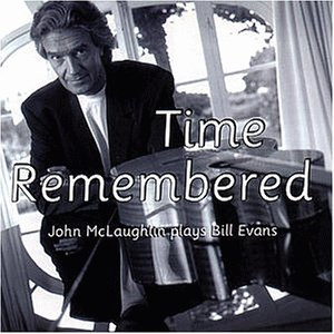 John Mclaughlin - Time Remembered: John Mclaughlin Plays Bill Evans