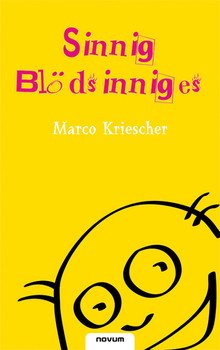 Sinnig Blödsinniges - Kriescher, Marco