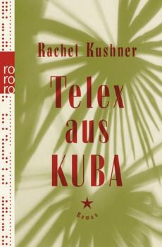 Telex aus Kuba - Rachel Kushner  [Taschenbuch]