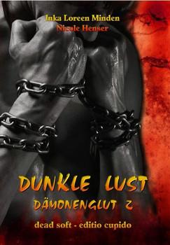 Dunkle Lust - Dämonenglut 2: erotischer Fantasy-Roman - Inka Loreen Minden