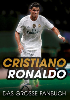 Cristiano Ronaldo: Das große Fanbuch - Iain Spragg [Gebundene Ausgabe]