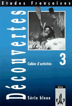 Etudes Françaises - Découvertes 3: Etudes Francaises, Decouvertes, Serie bleue, Cahier d' activites - Monika Beutter