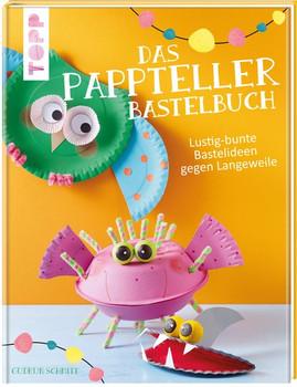 Das Pappteller-Bastelbuch. Lustig-bunte Bastelideen gegen Langeweile - Gudrun Schmitt  [Gebundene Ausgabe]
