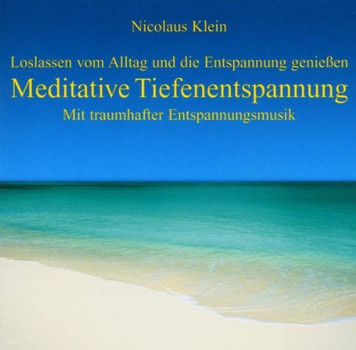 Nicolaus Klein - Meditative Tiefenentspannung