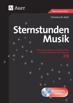 Sternstunden Musik: Besondere Ideen und Materialien zu den Kernthemen der Klassen 7-8 - Christina M. Stahl [Broschiert, inkl. CD]