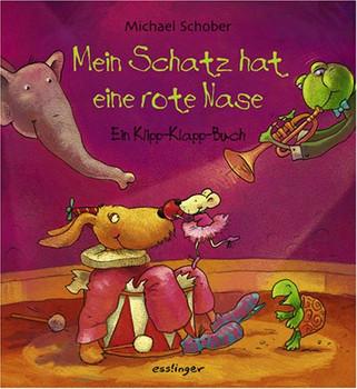 Mein Schatz hat eine rote Nase: Ein Klipp-Klapp-Buch - Michael Schober