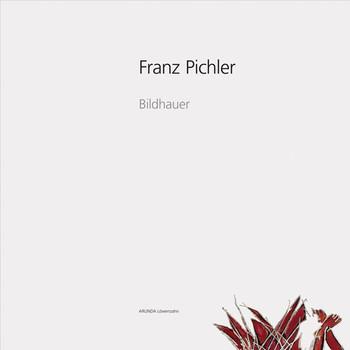 Franz Pichler. Bildhauer [Gebundene Ausgabe]