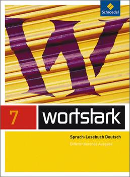 wortstark 7. SprachLeseBuch. Differenzierende Allgemeine Ausgabe - August Busse