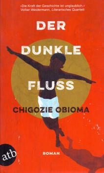 Der dunkle Fluss - Chigozie Obioma [Taschenbuch]