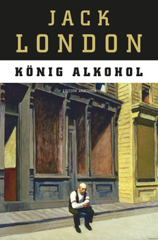 König Alkohol (Edition Anaconda, Lesebändchen) - Jack London