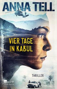 Vier Tage in Kabul - Anna Tell  [Taschenbuch]