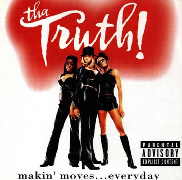 Tha Truth - Makin' Moves...Everyday