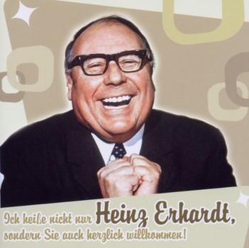 Heinz Erhardt - Ich heiße nicht nur Heinz Erhardt, sondern Sie auch herzlich willkommen