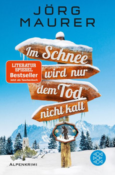 Im Schnee wird nur dem Tod nicht kalt. Alpenkrimi - Jörg Maurer  [Taschenbuch]