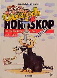 Quatsch Horoskop Der phlegmatische Stier 21.4. - 20.5. - Norbert Golluch