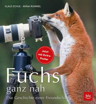 Fuchs ganz nah. Die Geschichte einer Freundschaft - Anna Rummel  [Gebundene Ausgabe]