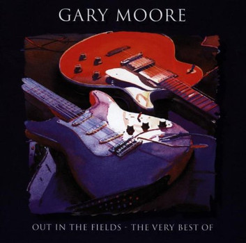 Gary Moore - Out In The Fields (The Very Best Of)
