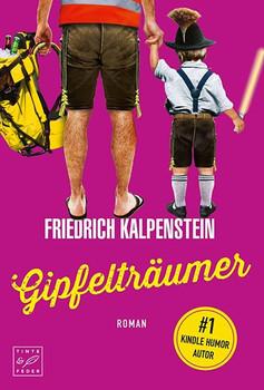 Gipfelträumer - Friedrich Kalpenstein  [Taschenbuch]