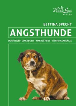 Angsthunde. Definition, Diagnostik, Management, Trainingsansätze - Bettina Specht  [Gebundene Ausgabe]